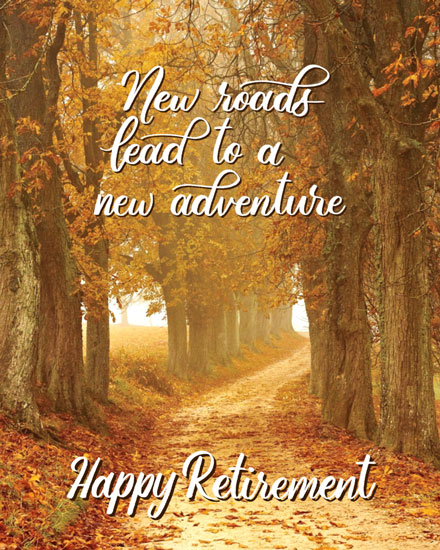 retirement card new roads lead to a new adventure