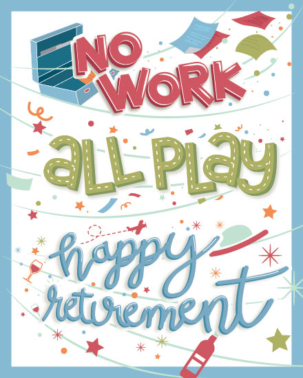 retirement card no work all play