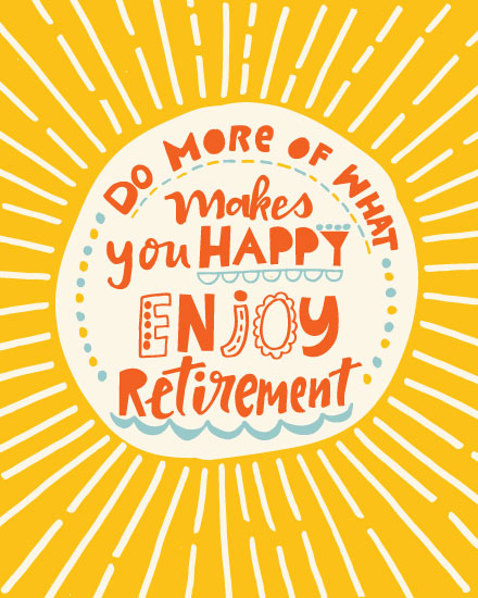 retirement card do more of what makes you happy