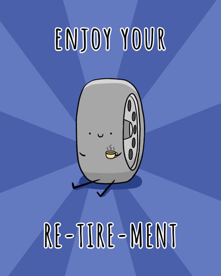 retirement card tire sipping coffee