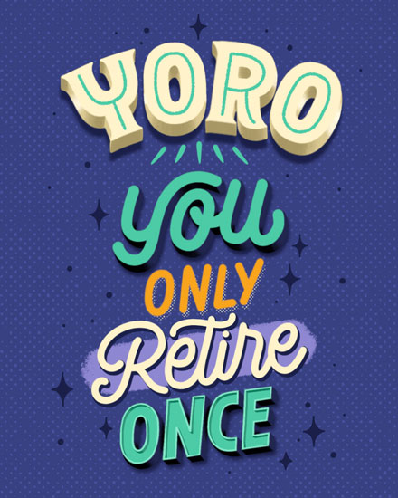 retirement card yoro you only retire once