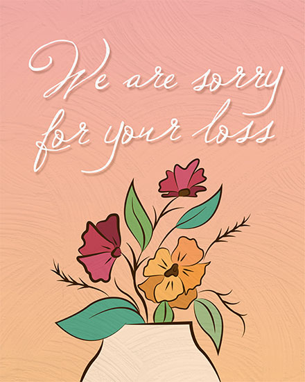 sympathy card were sorry for your loss flowers in vase