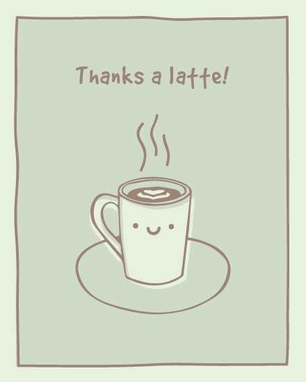 thank you card thanks a latte pun