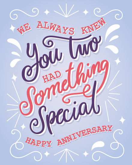 wedding card we always knew you two had something special happy anniversary
