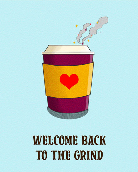 welcome card welcome back to the grind