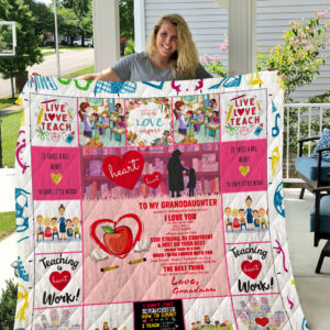 Teacher – TO MY GRANDDAUGHTER – LOVE GRANDMOM Quilt