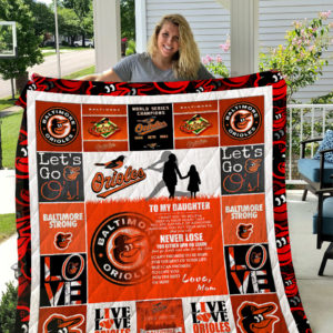 Baltimore Orioles – TO MY DAUGHTER – LOVE MOM Quilt