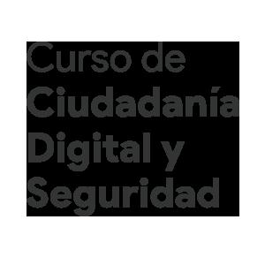 Curso de Ciudadanía Digital y Seguridad