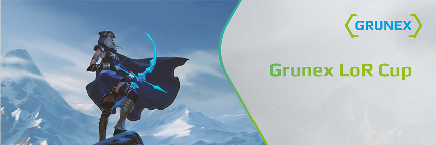 Grunex | Legends of Runeterra | Cup #1