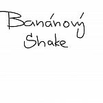 Banánový Shake