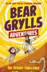 The Desert Challenge (Bear Grylls Adventures)