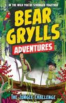 The Jungle Challenge (Bear Grylls Adventures)