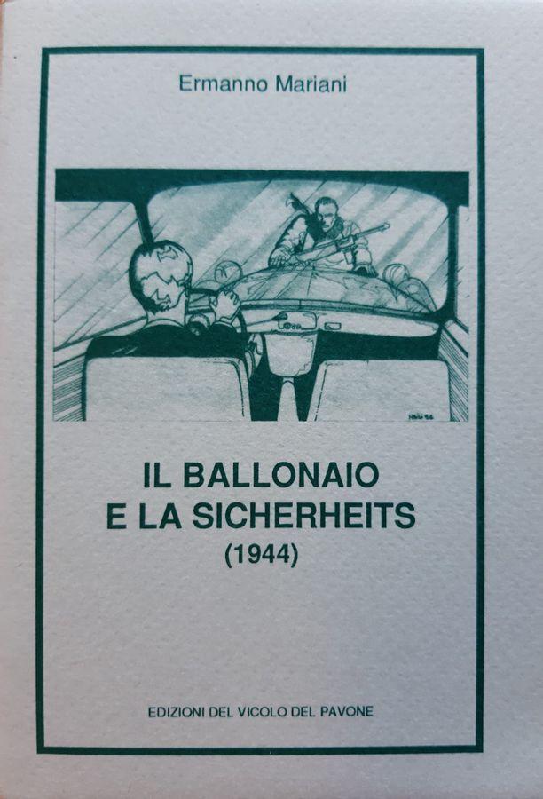 Il «Ballonaio» e la Sicherheits (1944)