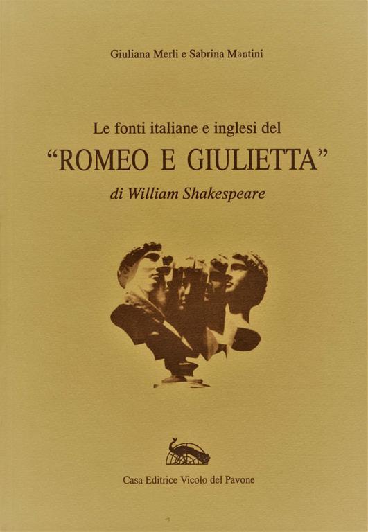 """Le fonti italiane e inglesi del """"Romeo e Giulietta"""" di William Shakespeare"""
