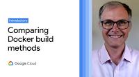 Comparing Docker Build Methods Video Thumbnail