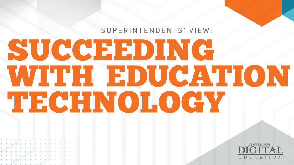 A Superintendents' View: Succeeding with Digital Technology