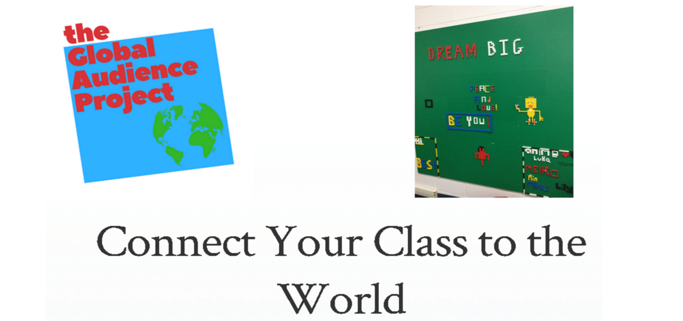 Connect Your School to the World through The Global Audience Project