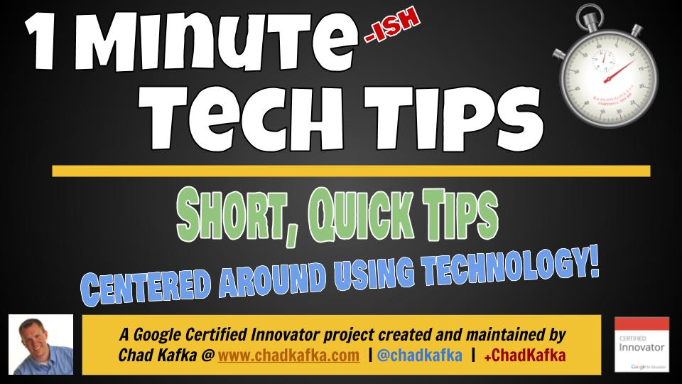 1-Minute-ish Tech Tips