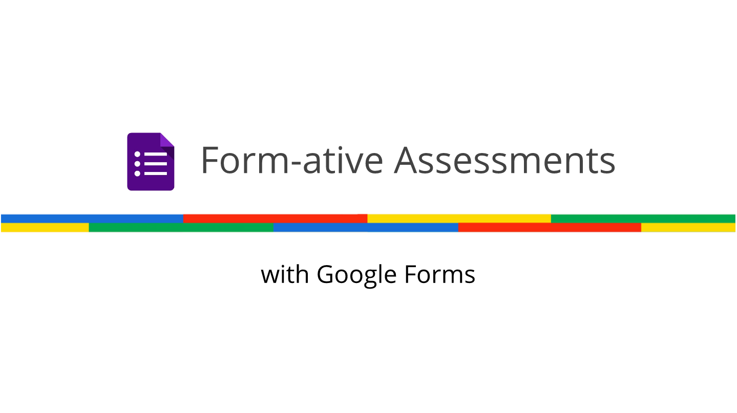 Form-ative Assessments