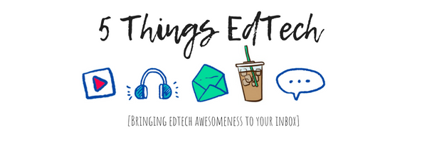 5 Things EdTech