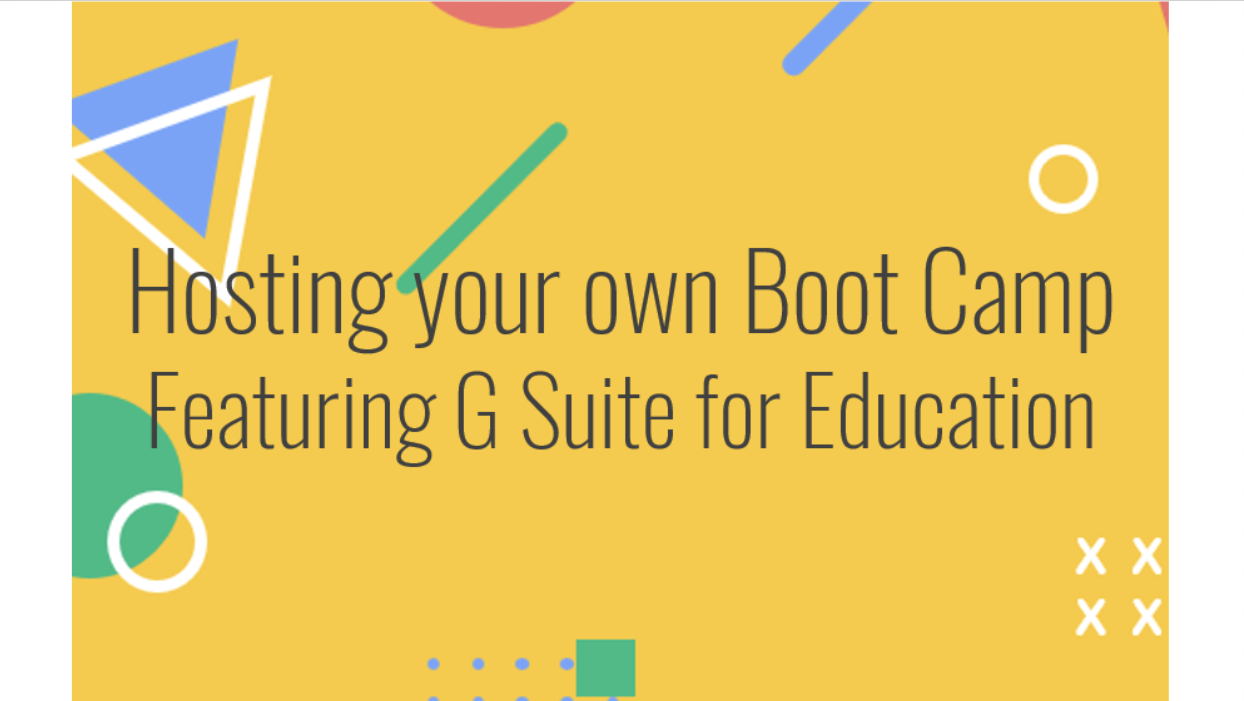 Host your own Boot Camp Featuring G Suite for Education