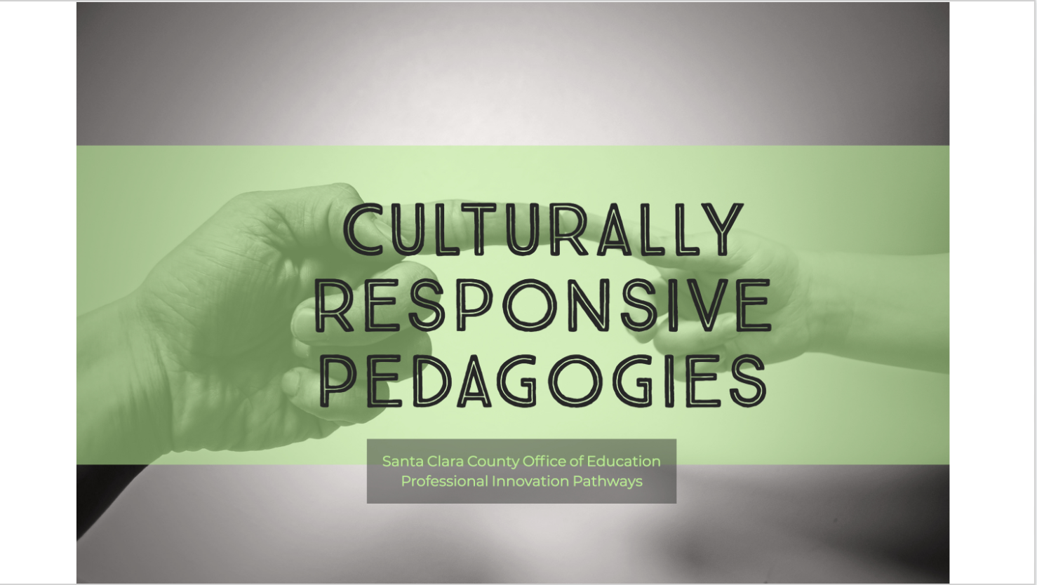 One Pathway to Cultural Responsive Pedagogies