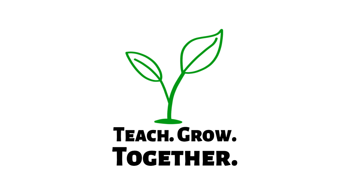 Teach. Grow. Together.