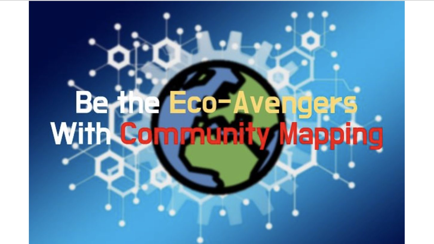 Be the Eco-avengers by community mapping