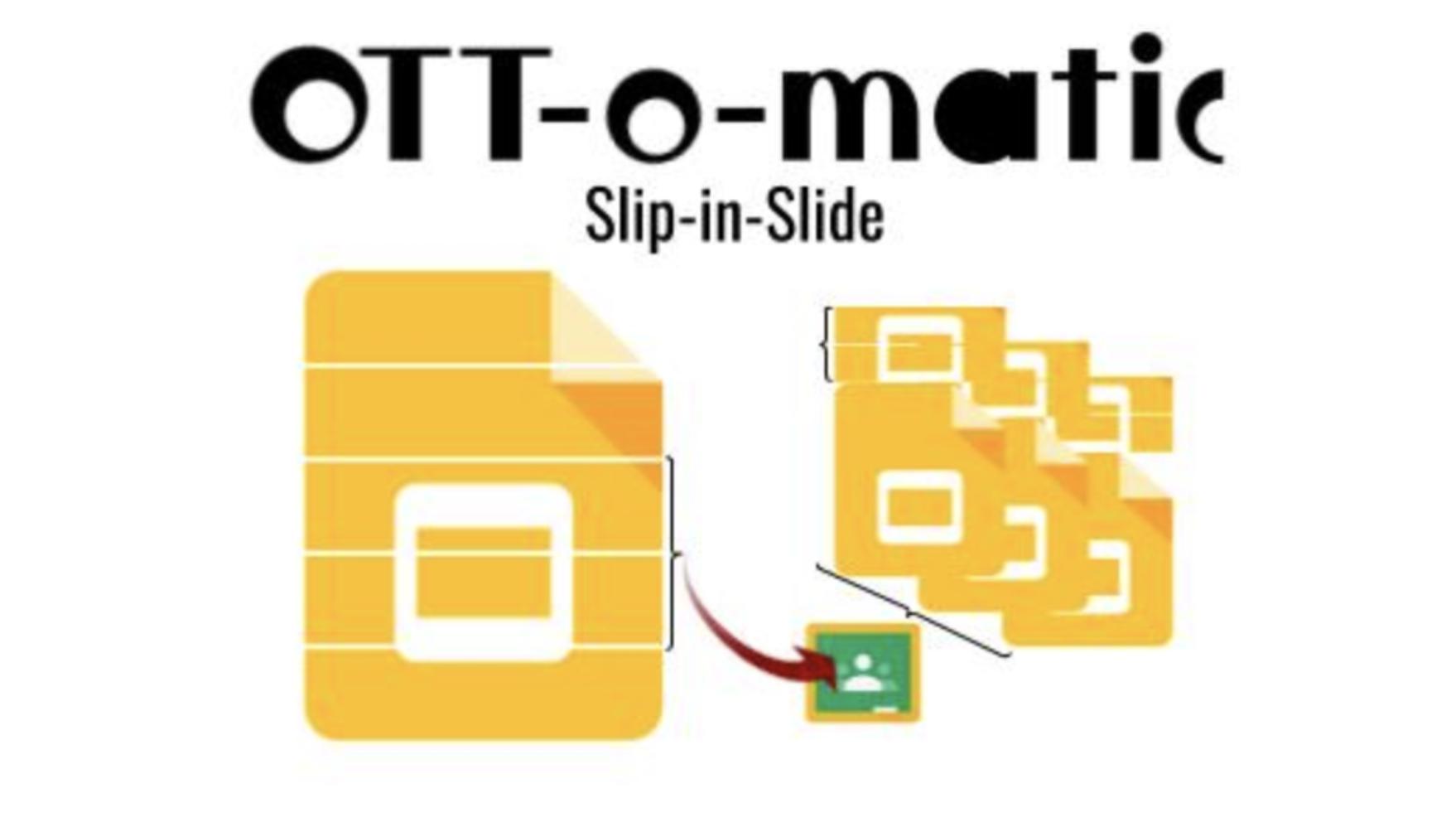 OTT-o-matic Slip-in-Slide Add-on