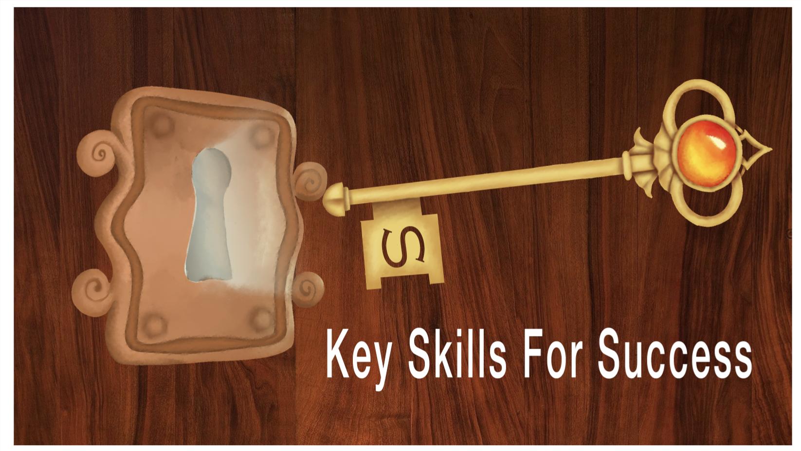 Key Skills for Success