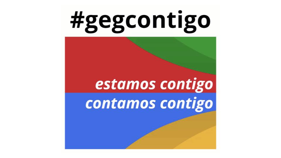 #GEGContigo - Estamos contigo, contamos contigo