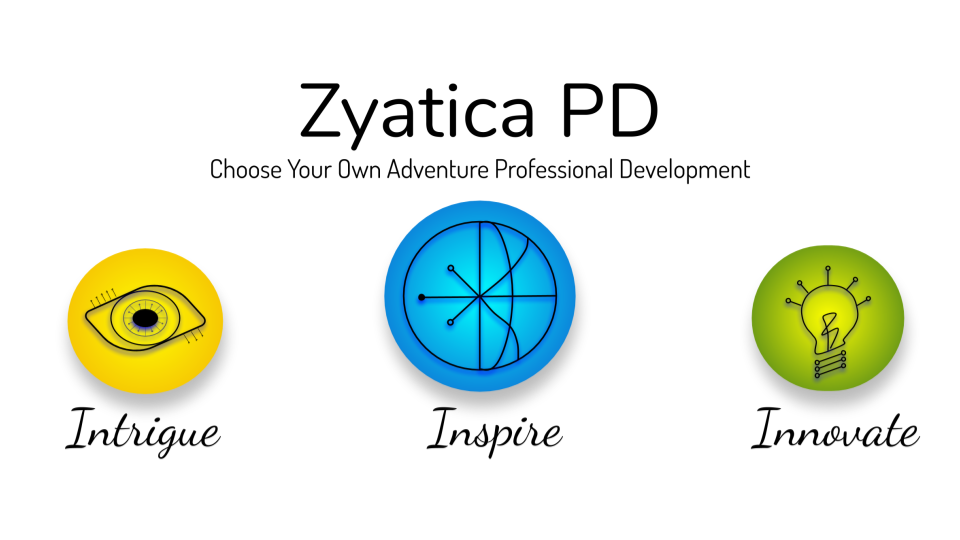 ZyaticaPD - Choose Your Own Adventure Professional Development