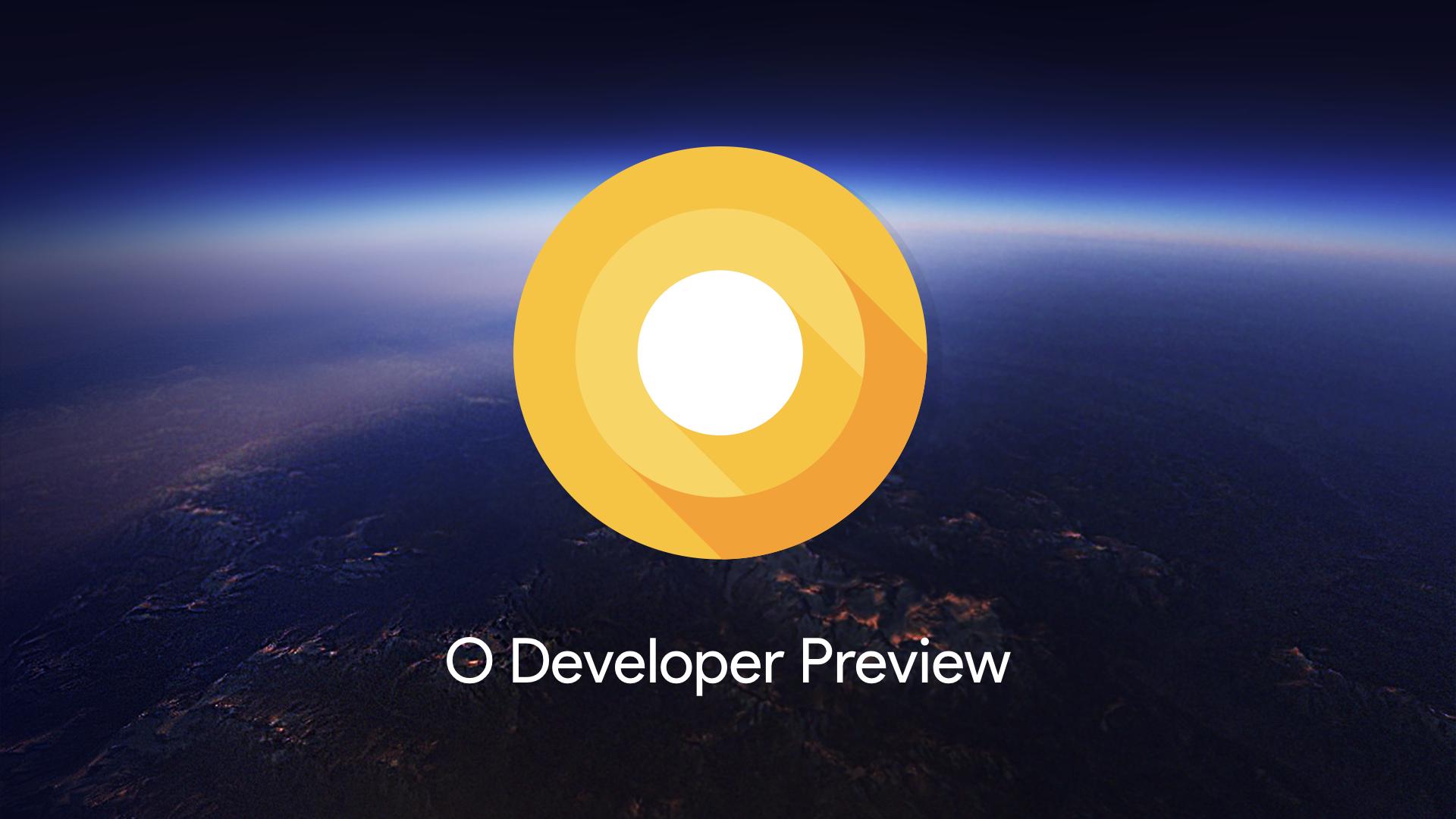 AndroidO-developer