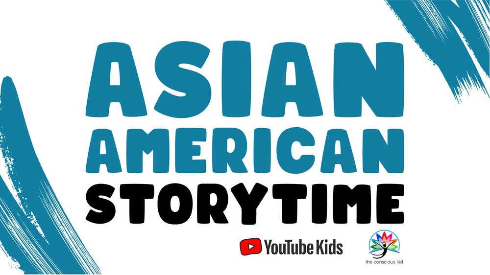"Graphic reading ""Asian American Storytime"" featuring logos from YouTube Kids and the Conscious Kid"