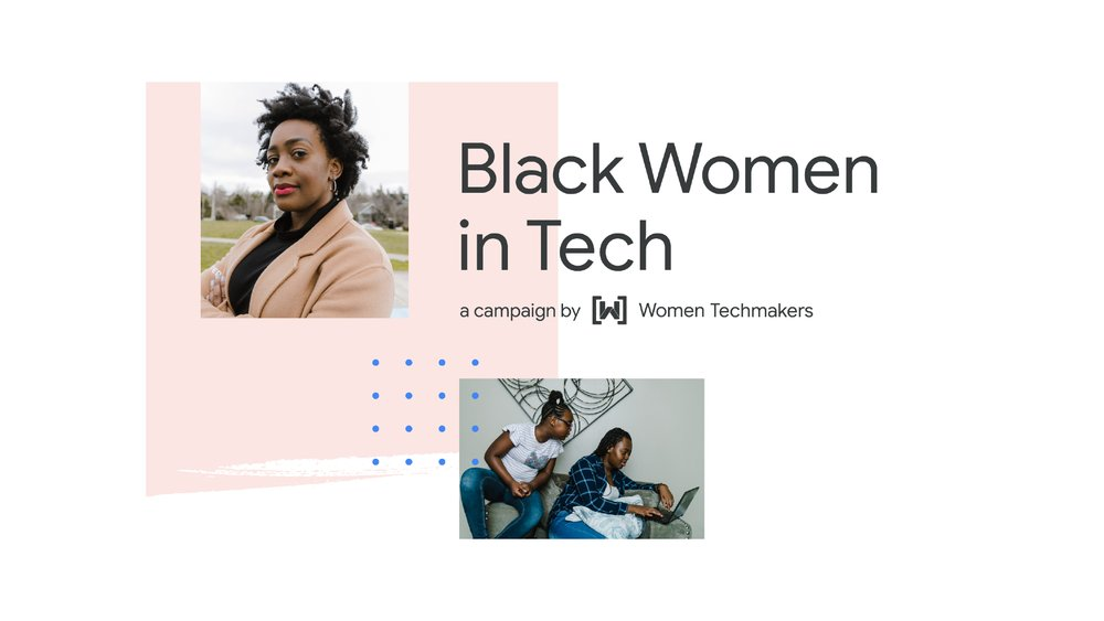 """Image showing two separate photos, one at the top of a woman looking into a camera, another of two women working together at a laptop. The words """"Black women in tech"""" are at the top of the image."""