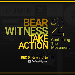 'Bear Witness, Take Action 2': Continuing the movement