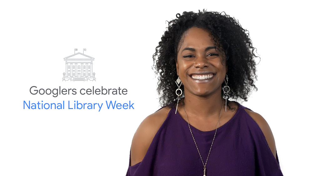 For National Library Week, we asked Googlers to tell us how their local library provided the tools that set them on their life's course.