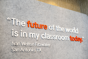 """The future of the world is in my classroom today"" - a quote from an educator in San Antonio"