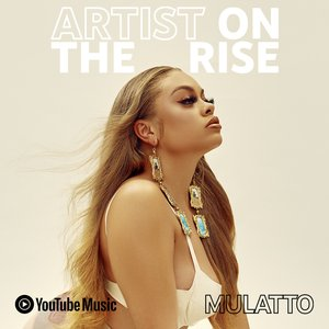 YouTube Music announces next Artist on the Rise: Mulatto