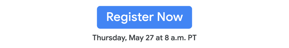 "Text says ""Register now. Thursday, May 27 at 8 a.m. PT"