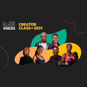 Meet the African #YouTubeBlackVoices Creator Class of 2021