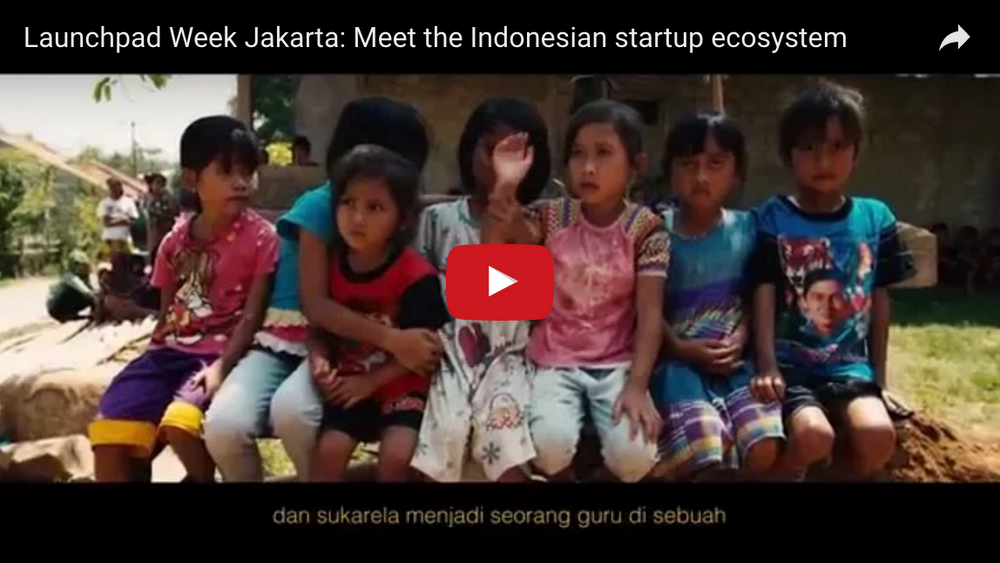 Launchpad Week Jakarta: Meet the Indonesian startup ecosystem