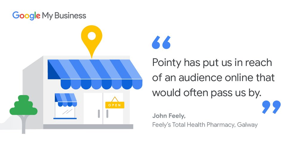 "Quote from John Feely, Feely's Total Health Pharmacy, Galway: ""Pointy has put us in reach of an audience online that would often pass us by."""