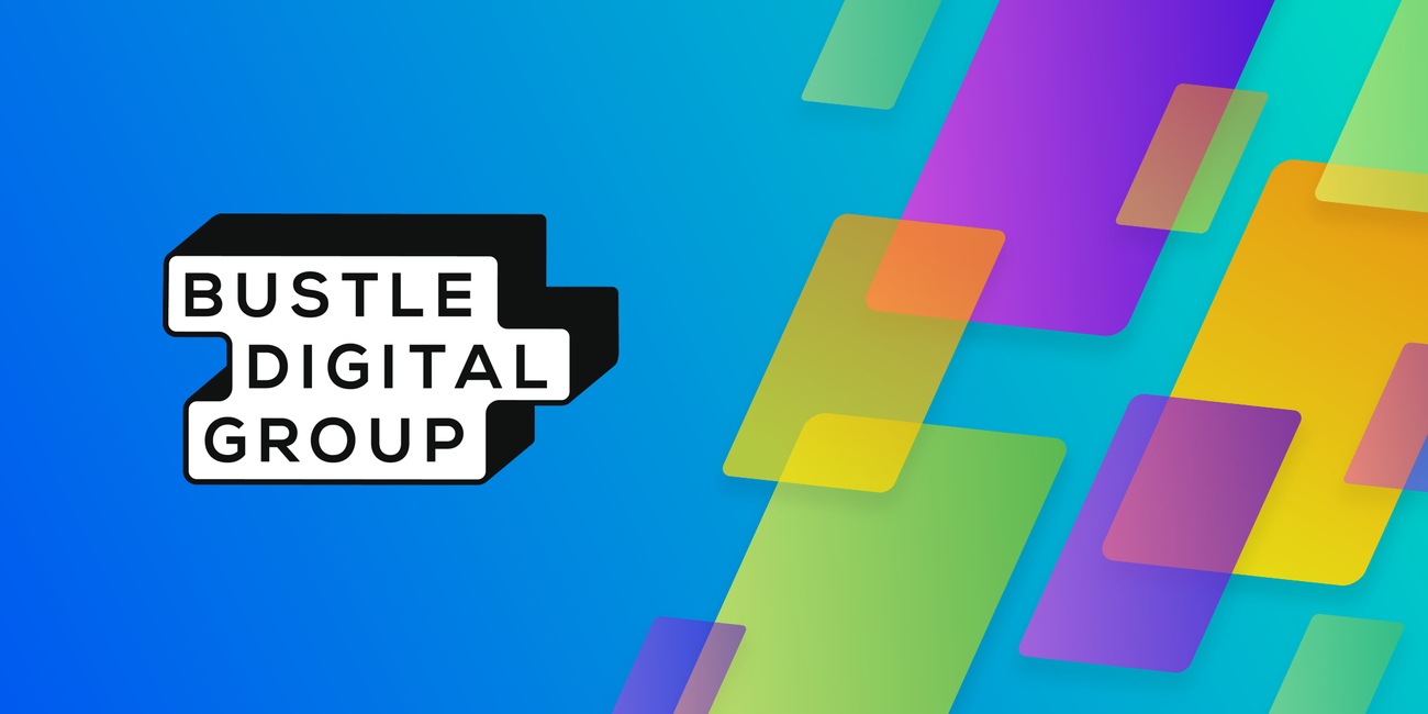 Bustle Digital Group gives digital natives content they crave