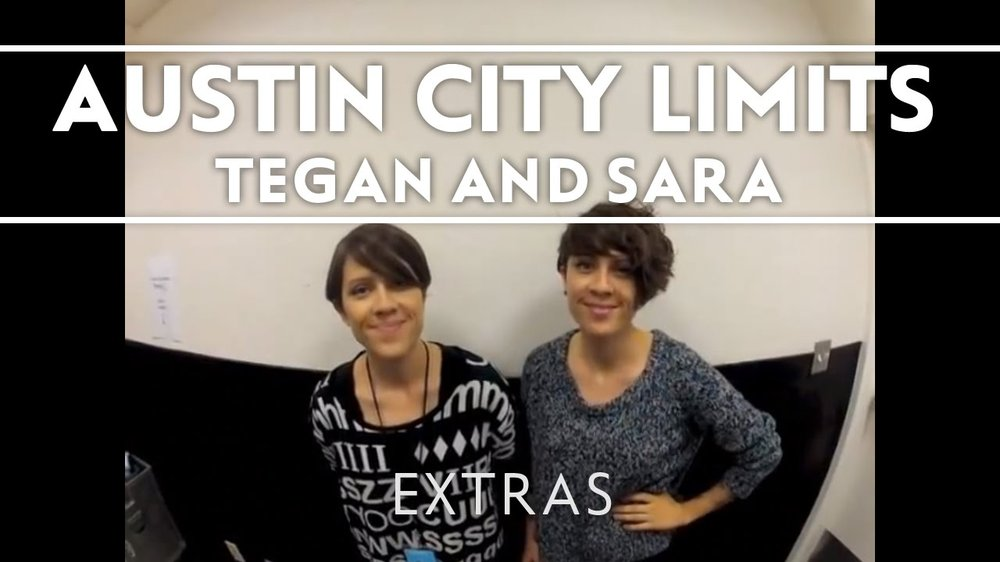 Tegan and Sara - Tegan and Sara Invite You To ACL!