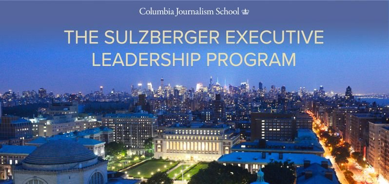 Aerial view of Columbia University with the text: Columbia Journalism School, The Sulzberger Executive Leadership Program