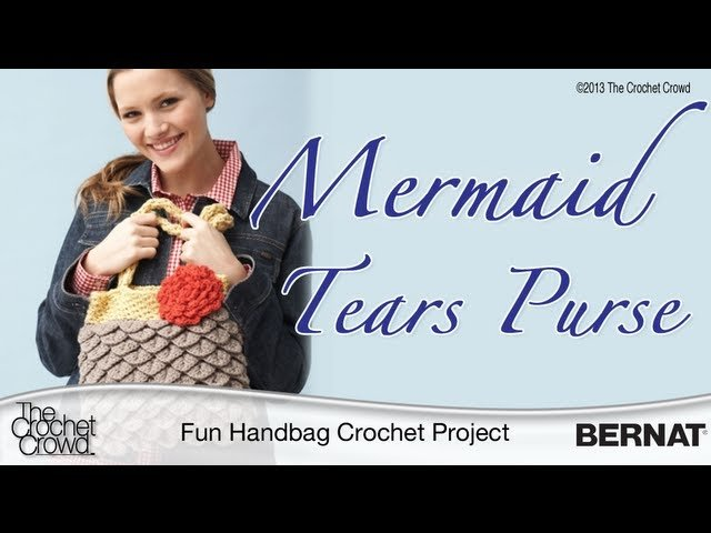 How to Crochet a Purse: Mermaid Tears Purse - Part 1