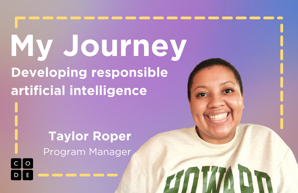 """CS Journeys graphic with a purple and blue background, and an image of Taylor Roper, showing the title """"My Journey developing responsible artificial intelligence."""""""