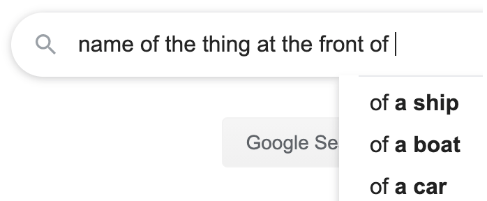 "auto complete prediction ""name of the thing at the front of"""