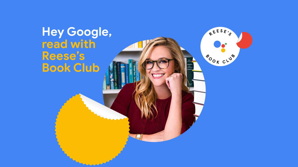 """A picture of Reese Witherspoon smiling with the words """"Hey Google, read with Reese's book club"""" over her head."""
